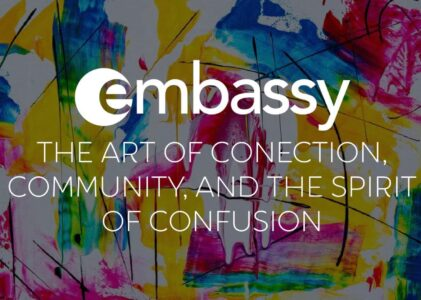 The Art of Connection, Community, & the Art of Confusion